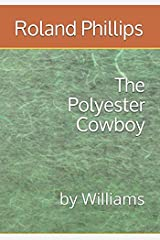 The Polyester Cowboy: by Williams Paperback