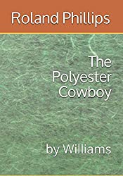 The Polyester Cowboy: by Williams