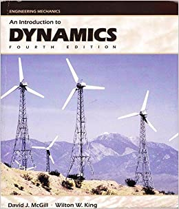 Engineering mechanics an introduction to dynamics david j mcgill engineering mechanics an introduction to dynamics david j mcgill wilton w king 9780742134935 amazon books fandeluxe Gallery