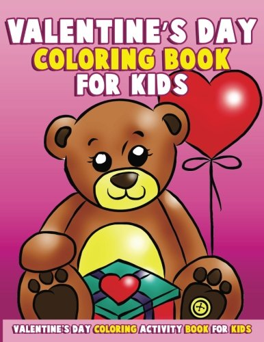 Valentine's Day Coloring Book for Kids: Large Print Coloring Activity Book for Preschoolers, Toddlers, Children, Adults and Seniors with Cute Puppies, ... & More (Super Cute Valentines) (Volume 2)