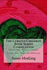 The Curious Children Book Series Compilation: Volume One:  What is a Family?  &  Volume Two:  What's the Difference Paperback