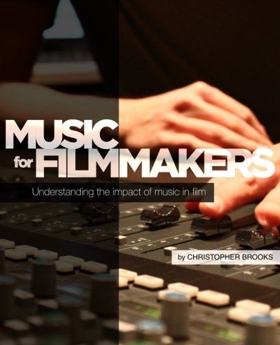 Music for Filmmakers: Understanding the impact of music in ()