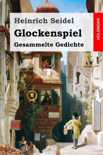 Glockenspiel: Gesammelte Gedichte