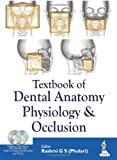 Textbook of Dental Anatomy, Physiology and Occlusion