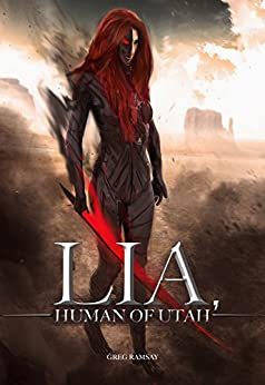 Lia, Human of Utah (2nd Edition) (English Edition) por [Ramsay, Greg]