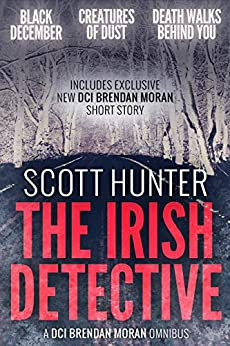 The Irish Detective: A DCI Brendan Moran Omnibus by [Hunter, Scott]