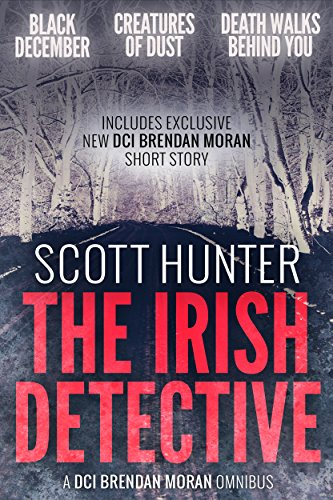 The irish detective a dci brendan moran omnibus kindle edition by the irish detective a dci brendan moran omnibus by hunter scott fandeluxe Images