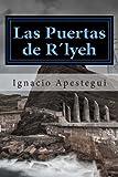 Las Puertas de R´lyeh, Ignacio Apestegui, 1489534075