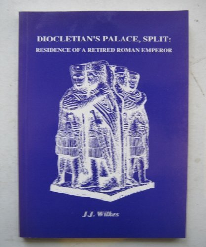 Diocletian's Palace, Split: Residence of a Retired Roman Emperor by Wilkes, J. J. (1993) Paperback