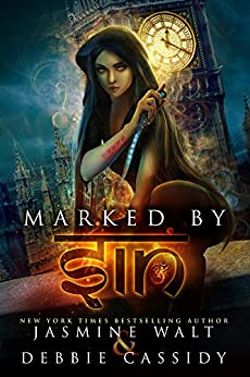 Marked by Sin: an Urban Fantasy Novel (The Gatekeeper Chronicles Book 1) by [Walt, Jasmine, Cassidy, Debbie]