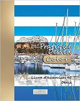 Pratique Dessin Color Xl Livre D Exercices 45 Denia