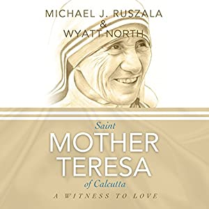 Saint Mother Teresa of Calcutta: A Witness to Love Audiobook