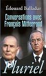 Conversations avec François Mitterrand par Balladur