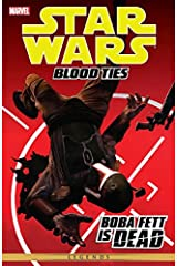 Star Wars - Blood Ties: Boba Fett Is Dead (Star Wars: The Empire Book 1) Kindle Edition