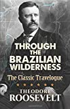 Image of Through the Brazilian Wilderness: The Classic Travelogue