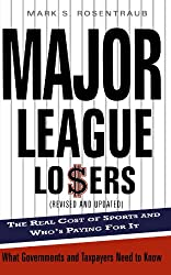 Major League Losers: The Real Cost Of Sports And Who's Paying For It