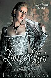Love's Elixir (Lady Faire, Book 1)