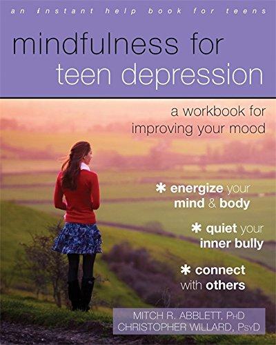 Mindfulness for Teen Depression: A Workbook for Improving Your Mood [Mitch R. Abblett PhD - Christopher Willard PsyD] (Tapa Blanda)
