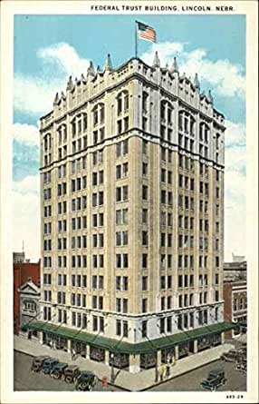 Federal Trust Building Lincoln, Nebraska NE Original ...
