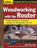 img - for Woodworking with the Router HC (FC Edition): Professional Router Techniques and Jigs Any Woodworker Can Use (American Woodworker) book / textbook / text book
