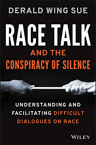 Race Talk and the Conspiracy of Silence: Understanding and Facilitating Difficult Dialogues on Race cover
