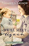 We'll Meet Again (The Mulligan Sisters Book 4)