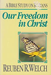 Our Freedom in Christ: A Lay Bible Study on Romans