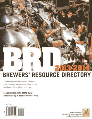 2013 - 2014 BRD Brewers' Resource Directory: A Complete Directory of U.S. Breweries, plus Suppliers, Wholesalers, Association, Guilds and Current ... (North American Brewer's Resource - Wholesaler Directory