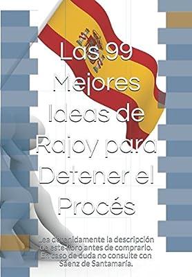 Las 99 Mejores Ideas de Rajoy para Detener el Procés: Lea ...