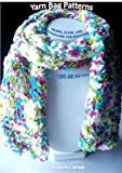 Yarn Bag Patterns - Shawl Scarf & Potholder for Knitting with Fleece & Boa Yarn