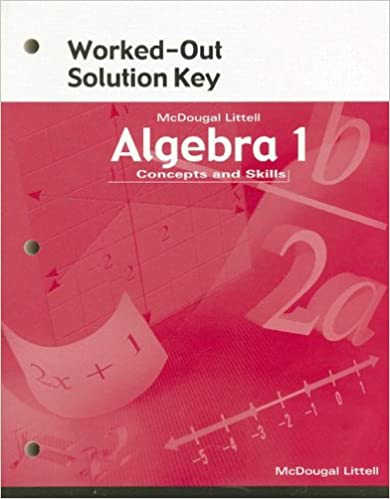 McDougal Littell Algebra 1: Concepts and Skills Worked-Out Solution Key
