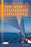 img - for The New leadership Challenge: Creating the Future of Nursing 4th (fourth) edition by Grossman, Dr Sheila, Valiga, Dr Theresa published by F.A. Davis Company (2012) [Paperback] book / textbook / text book