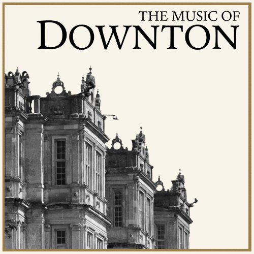 The Music of Downton (A tribut...