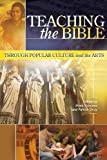 img - for Teaching the Bible through Popular Culture and the Arts (Resources for Biblical Study) book / textbook / text book