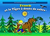 Franck et le tigre à dents de sabre: L histoire d un petit garçon et de son smilodon (Les Aventures Extraordinaires de Franck) (French Edition)