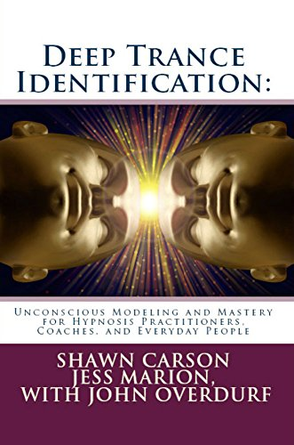 Deep Trance Identification: Unconscious Modeling and Mastery for Hypnosis Practitioners, Coaches, and Everyday People (Identification Software)