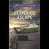 Desperate Escape (Love Inspired Suspense)
