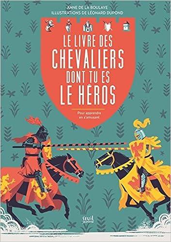 Livres gratuits en ligne Le livre des chevaliers dont tu es le héros : Pour apprendre en s'amusant pdf, epub ebook