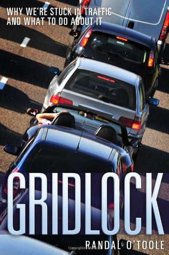 Gridlock: Why We're Stuck in Traffic and What to Do About It: Randal