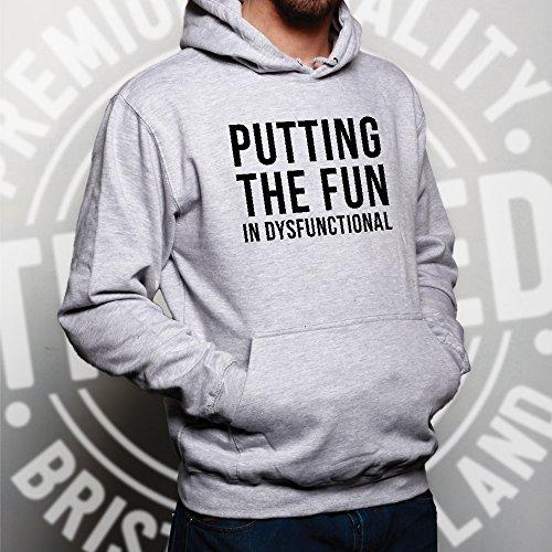 Divertente Unisex Con Cappuccio Mettere il divertimento nel disfunzionale Slogan Hilarious