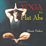 Yoga for Flat Abs, Bharat Thakur, 8183280072