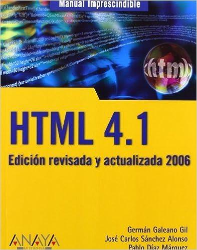 Manual imprescindible html 4.1 2006 / Essential HTML 4.1 Manual 2006 (Spanish Edition) by German Galeano Gil (2006-03-30)