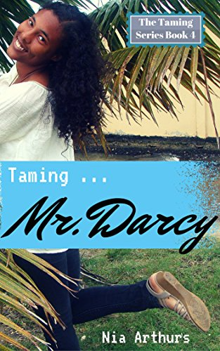 Taming Mr. Darcy (The Taming Series Book 4)