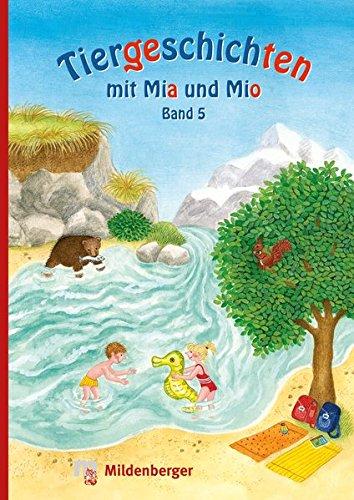 tiergeschichten-mit-mia-und-mio-band-5-berarbeitete-ausgabe-gestalterisch-an-die-neuausgabe-der-silbenfibel-angepasst-inhaltlich-identisch-mit-der-erstausgabe