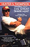 The Great Shark Hunt, Hunter S. Thompson, 0345374827