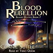 Blood Rebellion: Blood Destiny, Book 7 | Connie Suttle