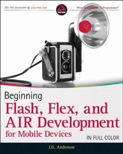 [PDF] Beginning Flash, Flex, and AIR Development for Mobile Devices Free Download | Publisher : Wrox | Category : Computers & Internet | ISBN 10 : 0470948159 | ISBN 13 : 9780470948156