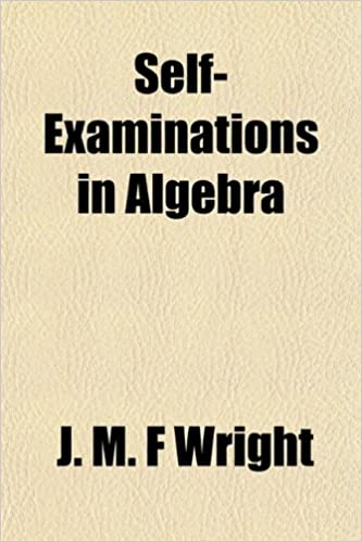 Self-Examinations in Algebra