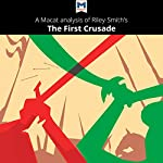 A Macat Analysis of Jonathan Riley-Smith's The First Crusade and the Idea of Crusading | Damien Peters