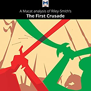 A Macat Analysis of Jonathan Riley-Smith's The First Crusade and the Idea of Crusading Audiobook